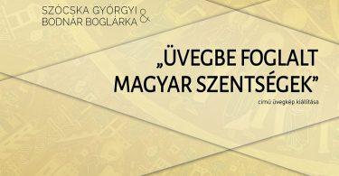Üvegbe foglalt magyar szentségek
